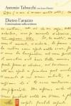 Dietro l'arazzo: conversazione sulla scrittura - Antonio Tabucchi, Luca Cherici, Paolo Di Paolo