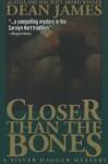 Closer Than the Bones - Dean James