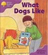 What Dogs Like (Oxford Reading Tree: Stage 1+: More First Sentences A) - Roderick Hunt, Alex Brychta
