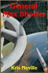 General Max Shorter - Kris Neville