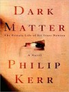 Dark Matter: The Private Life of Sir Isaac Newton: A Novel (Audio) - Philip Kerr, John Lee