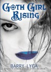 Goth Girl Rising - Barry Lyga