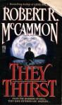 They Thirst - Rowena Morrill, Robert R. McCammon