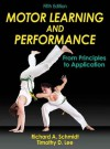 Motor Learning and Performance, 5E - Richard Schmidt, Tim Lee