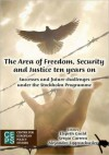 The Area of Freedom, Security and Justice Ten Years on: Successes and Future Challenges Under the Stockholm Programme - Elspeth Guild, Sergio Carrera, Alejandro Eggenschwiler