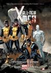 All-New X-Men Volume 1: Yesterday's X-Men (Marvel Now) - Brian Michael Bendis