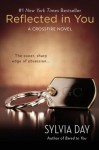 Reflected in You: A Crossfire Novel - Sylvia Day