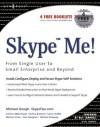 Skype Me! From Single User to Small Enterprise and Beyond - Markus Daehne, Bill Campbell, Joshua Brashars, Dan Douglass