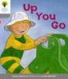 Up You Go (Oxford Reading Tree, Stage 1, More First Words) - Roderick Hunt, Alex Brychta