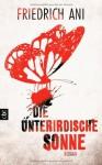 Die unterirdische Sonne - Friedrich Ani
