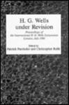 H. G. Wells Under Revision - Patrick Parrinder, Christopher Rolfe
