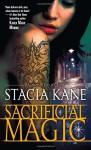 Sacrificial Magic - Stacia Kane