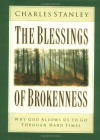 The Blessings of Brokenness: Why God Allows Us to Go Through Hard Times - Charles F. Stanley