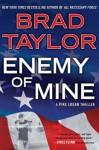 Enemy of Mine - Brad Taylor