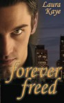 Forever Freed - Laura Kaye