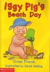 Iggy Pig's Beach Day - Vivian French, David Melling