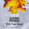 Bury Your Dead - Louise Penny, Adam Sims