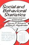 Social and Behavioral Statistics: A User-Friendly Approach - Steven P. Schacht, Jeffery E. Aspelmeier