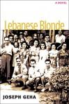 Lebanese Blonde - Joseph Geha