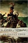 The God of Spring - Arabella Edge