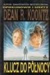 Klucz do północy - Dean Koontz