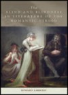 The Blind and Blindness in Literature of the Romantic Period - Edward Larrissy