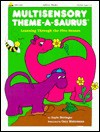 Multisensory Theme-A-Saurus - Gayle Bittinger, Gary Mohrman
