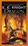 Dragon Fate: Book Six of The Age of Fire - E.E. Knight