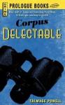 Corpus Delectable - Talmage Powell