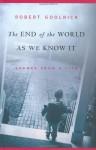 Das Ende der Welt, wie wir sie kennen (German Edition) - Robert Goolrick, Martin Ruben Becker