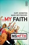 My Faith (Middle School Survival Series) - Kurt Johnston