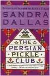 The Persian Pickle Club - Sandra Dallas