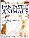 Fantastic Animals (You Can Draw) - Grahame Corbett, Helen Drew, Jane Yorke, Camela Decaire, Chris Scollen, Peter Radckiffe, Josie Alabaster