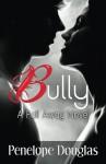 Bully - Penelope Douglas