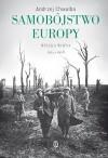 Samobójstwo Europy. Wielka wojna 1914-1918 - Andrzej Chwalba