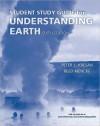 Understanding Earth Study Guide - John Grotzinger, Thomas H. Jordan, Frank Press, Raymond Siever