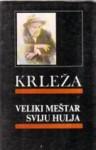 Veliki meštar sviju hulja - Miroslav Krleža