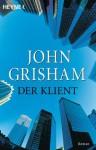 Der Klient: Roman (German Edition) - John Grisham