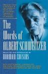 The Words of Albert Schweitzer (Words of) - Albert Schweitzer, Norman Cousins