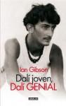 Dalí joven, Dalí genial (Spanish Edition) - Ian Gibson