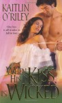 When His Kiss Is Wicked - Kaitlin O'Riley