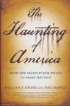 The Haunting of America: From the Salem Witch Trials to Harry Houdini - Joel Martin, George Noory