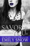 Savor You - Emily Snow
