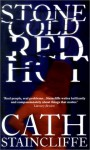 Stone Cold Red Hot - Cath Staincliffe