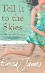 Tell It to the Skies - Erica James