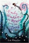 Emily Windsnap And The Monster From The Deep - Liz Kessler