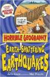 Earth-Shattering Earthquakes (Horrible Geography) - Anita Ganeri