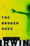 The Broken Ones - Stephen M. Irwin