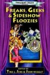 Freaks, Geeks and Sideshow Floozies - Tina L. Jens, John Weagley