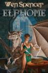 Elfhome - Wen Spencer